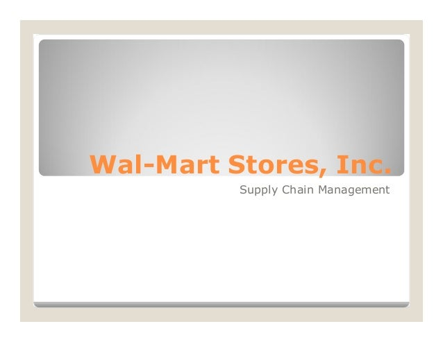supply chain management at wal mart Essay on supply chain management supply chain management chapter 1 assignment wal-mart supply chain management is very important to an organization as it will allow growth and management.
