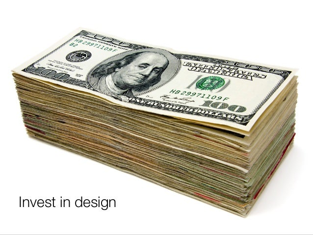 @usabilitycounts #uxss Invest in design