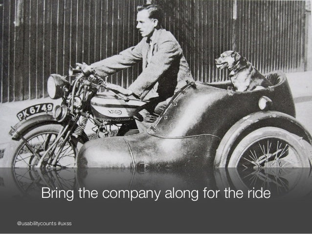 @usabilitycounts #uxss Bring the company along for the ride