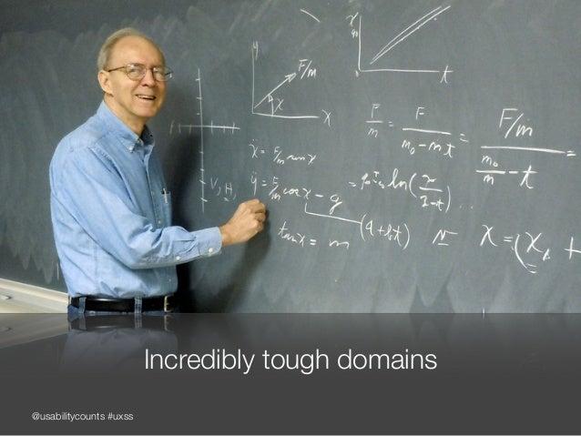 @usabilitycounts #uxss Incredibly tough domains