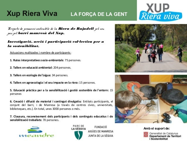 Amb el suport de: Projecte de promoció sostenible de la Riera de Rajadell pel seu pas pel barri manresà del Xup. Investiga...