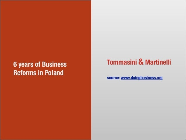 6 years of Business Reforms in Poland Tommasini & Martinelli ! source: www.doingbusiness.org