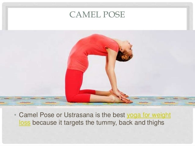 7 CAMEL POSE O Camel Pose Or Ustrasana Is The Best Yoga For Weight Loss