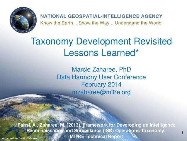 1 Taxonomy Development Revisited Lessons Learned* Marcie Zaharee, PhD Data Harmony User Conference February 2014 mzaharee@...