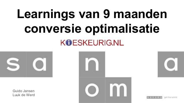 Learnings van 9 maanden conversie optimalisatie Guido Jansen Luuk de Werd