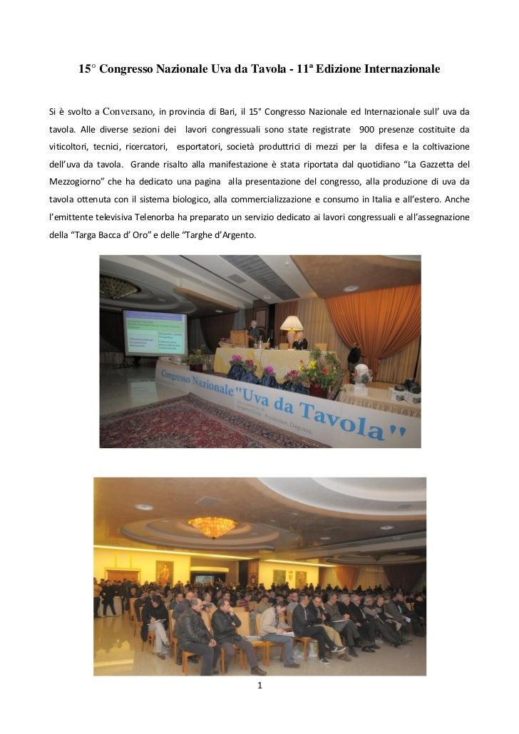 15° Congresso Nazionale Uva da Tavola - 11ª Edizione InternazionaleSi è svolto a Conversano, in provincia di Bari, il 15° ...