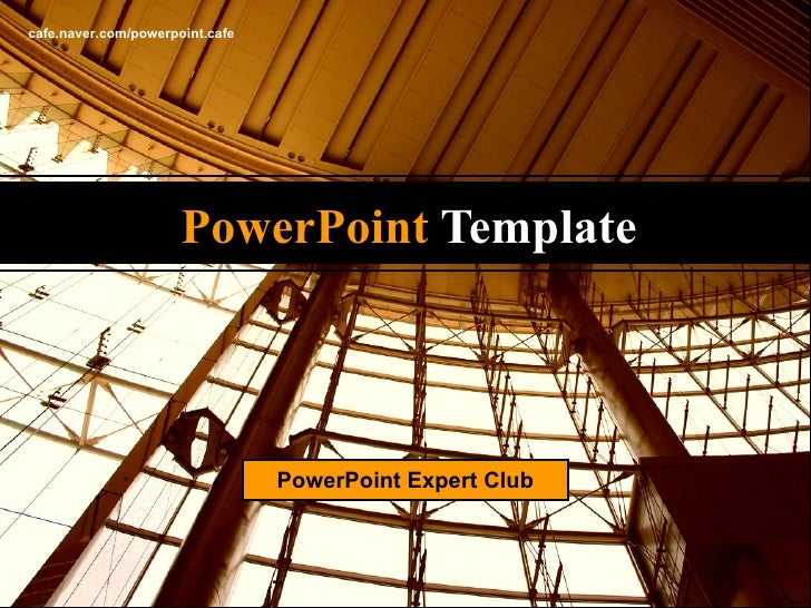 PowerPoint  Template cafe.naver.com/powerpoint.cafe PowerPoint Expert Club