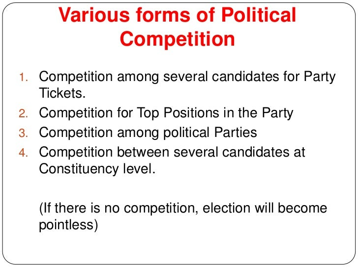 12 Various Forms Of Political Competition1 Competition Among Several Candidates