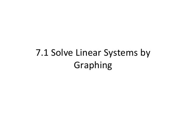 7.1 Solve Linear Systems by         Graphing