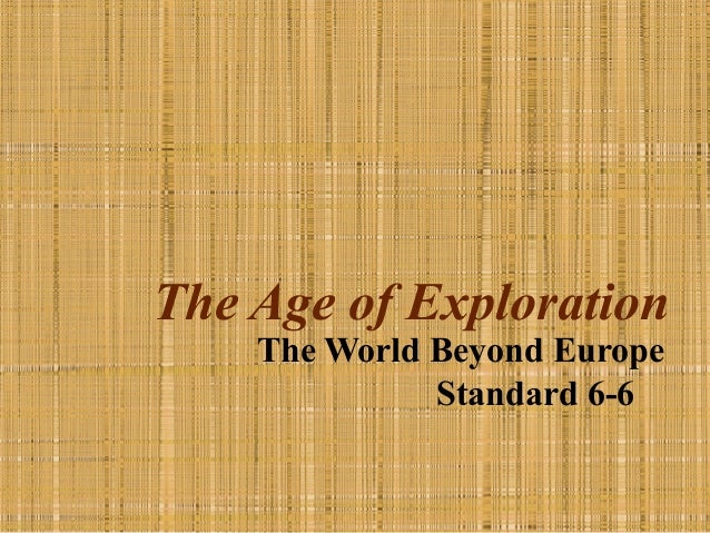 The Age of Exploration The World Beyond Europe Standard 6-6