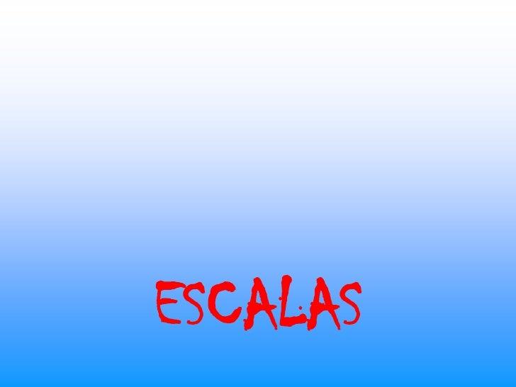 ESCALAS<br />