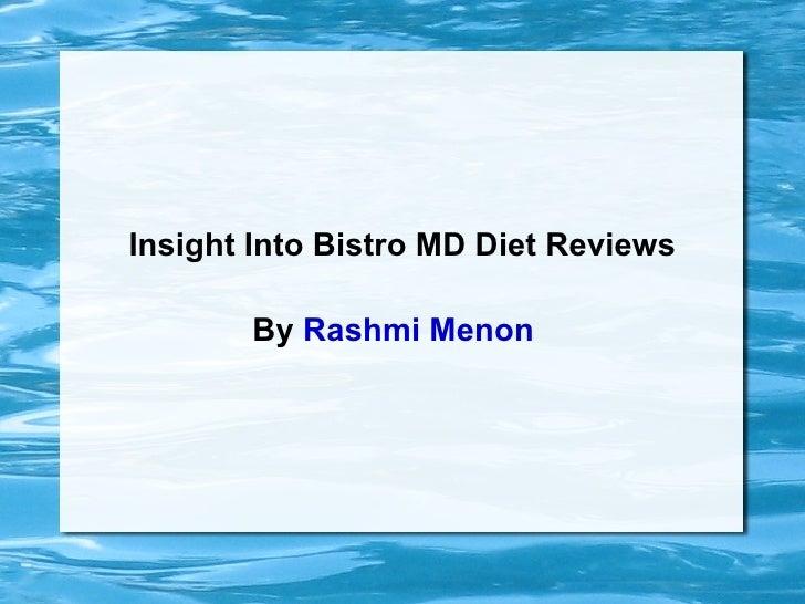 Insight Into Bistro MD Diet Reviews By  Rashmi Menon