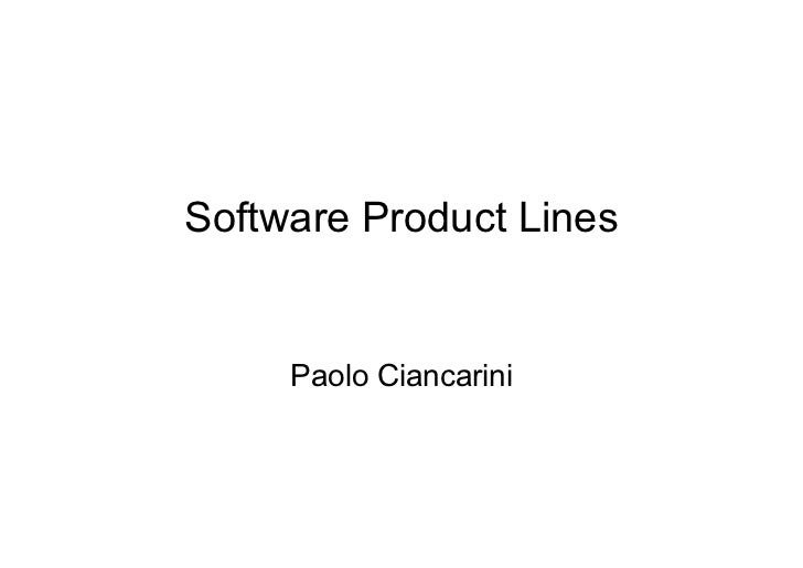 Software Product Lines     Paolo Ciancarini