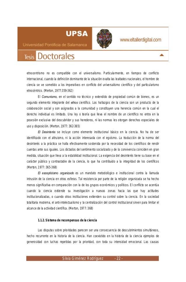 Silvia Giménez Rodríguez - 22 - etnocentrismo no es compatible con el universalismo. Particularmente, en tiempos de confli...