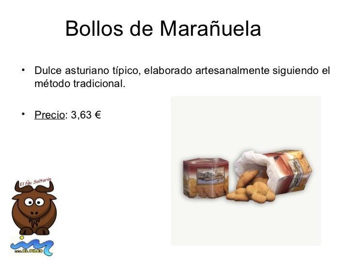Bollos de Marañuela• Dulce asturiano típico, elaborado artesanalmente siguiendo el  método tradicional.• Precio: 3,63 €