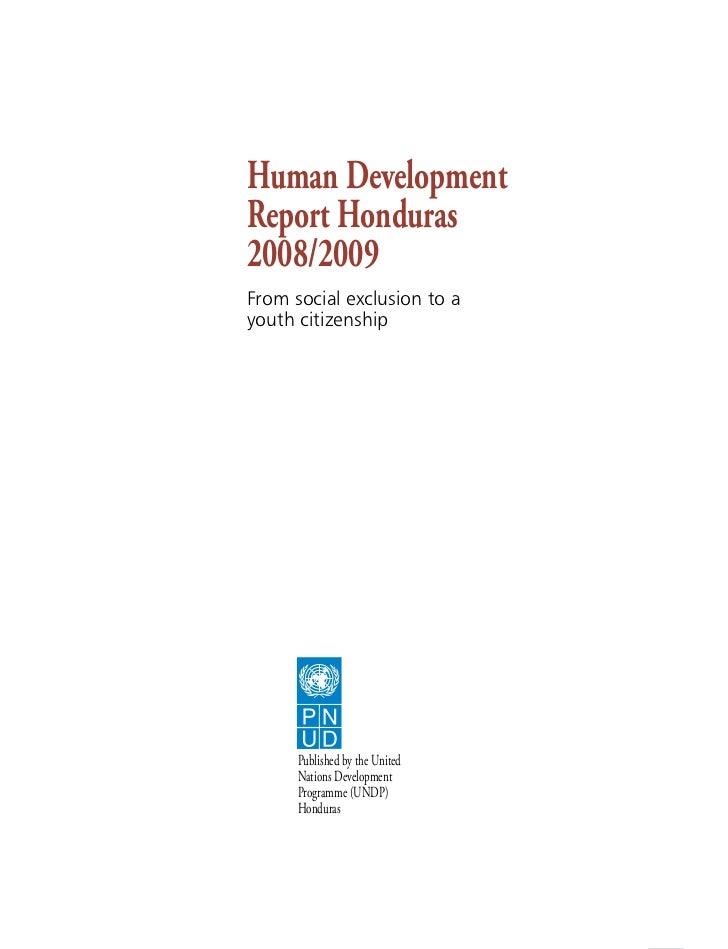 Human DevelopmentReport Honduras2008/2009From social exclusion to ayouth citizenship      Published by the United      Nat...