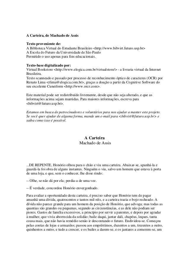 A Carteira, de Machado de AssisTexto proveniente de:A Biblioteca Virtual do Estudante Brasileiro <http://www.bibvirt.futur...