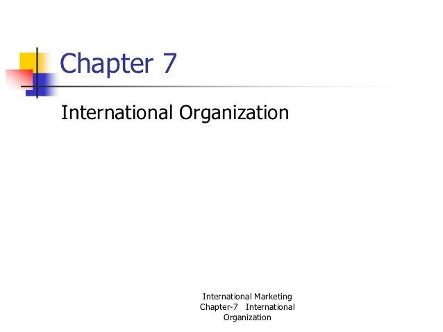Chapter 7International Organization                International Marketing               Chapter-7 International          ...