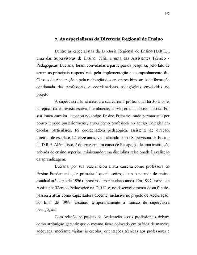 192           7. As especialistas da Diretoria Regional de Ensino           Dentre as especialistas da Diretoria Regional ...