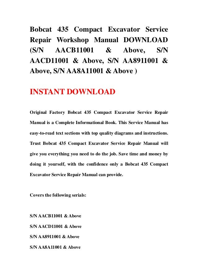 Bobcat 435 Compact Excavator ServiceRepair Workshop Manual DOWNLOAD(S/N   AACB11001     &   Above, S/NAACD11001 & Above, S...