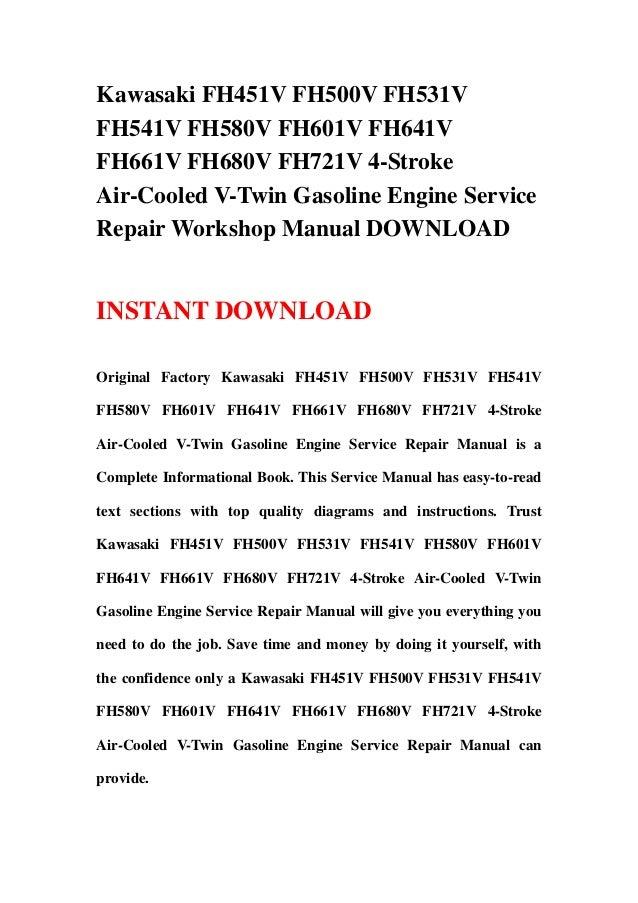 kawasaki fh451v fh500v fh531v fh541v fh580v fh601v fh641v fh661v fh680v  fh721v 4-stroke air-cooled v-twin gasoline engine service repair workshop  manual