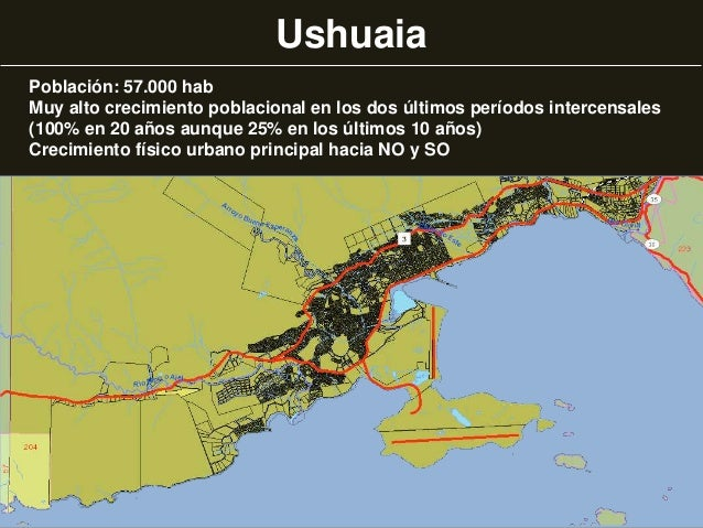 Ushuaia Población: 57.000 hab Muy alto crecimiento poblacional en los dos últimos períodos intercensales (100% en 20 años ...
