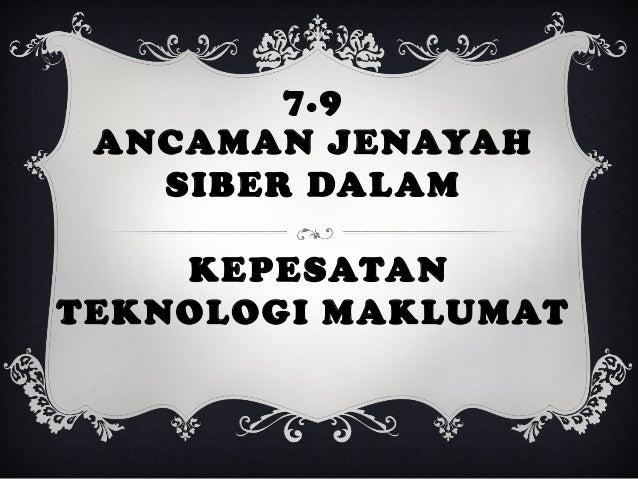 7.9 ANCAMAN JENAYAH SIBER DALAM KEPESATAN TEKNOLOGI MAKLUMAT
