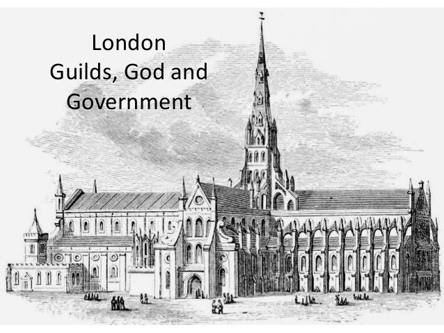 London Guilds, God and Government
