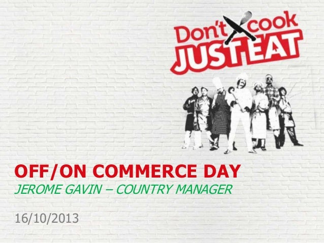 OFF/ON COMMERCE DAY JEROME GAVIN – COUNTRY MANAGER 16/10/2013