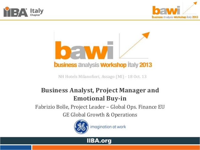 NH Hotels Milanofiori, Assago (MI) - 18 Oct. 13  Business Analyst, Project Manager and Emotional Buy-in Fabrizio Bolle, Pr...