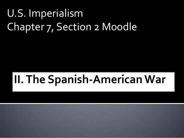 U.S. Imperialism Chapter 7, Section 2 Moodle
