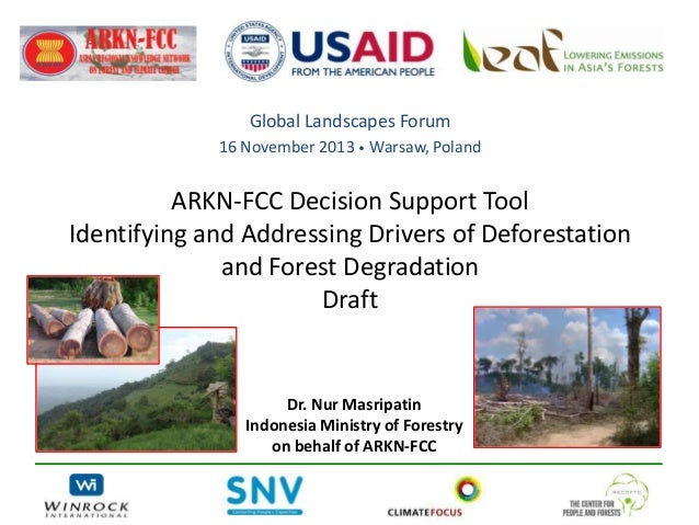 Global Landscapes Forum 16 November 2013 • Warsaw, Poland  ARKN-FCC Decision Support Tool Identifying and Addressing Drive...