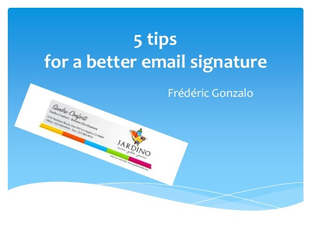 5 tips for a better email signature Frédéric Gonzalo