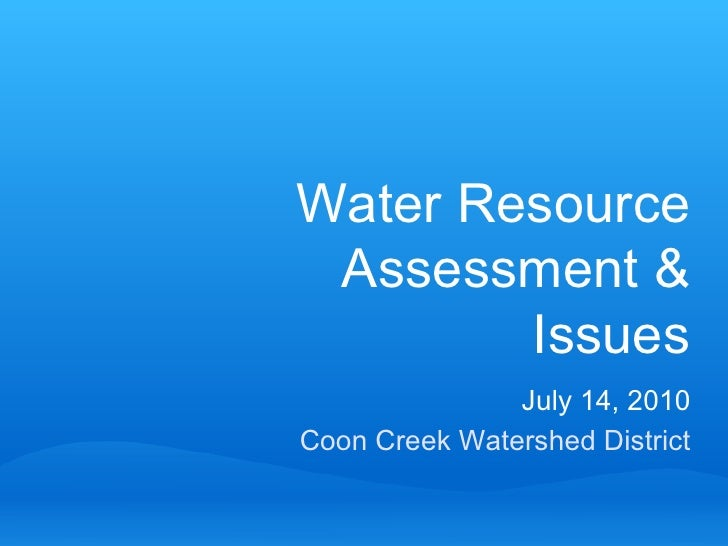 Coon Creek Watershed District Water Resource Assessment & Issues July 14, 2010