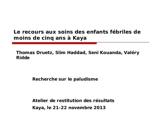 Le recours aux soins des enfants fébriles de moins de cinq ans à Kaya Thomas Druetz, Slim Haddad, Seni Kouanda, Valéry Rid...