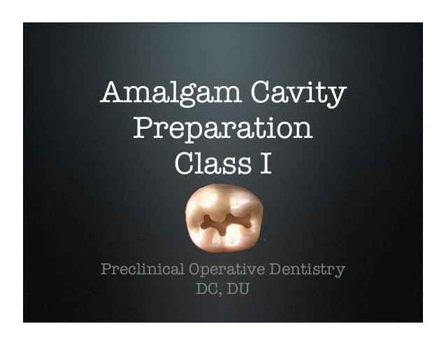 Amalgam Cavity Preparation Class I Preclinical Operative Dentistry DC, DU