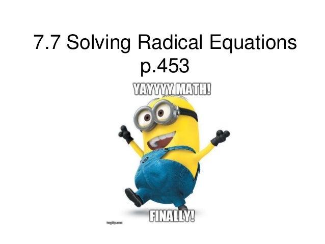 7.7 Solving Radical Equations p.453