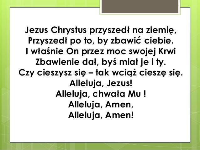 Jezus Chrystus przyszedł na ziemię, Przyszedł po to, by zbawić ciebie. I właśnie On przez moc swojej Krwi Zbawienie dał, b...