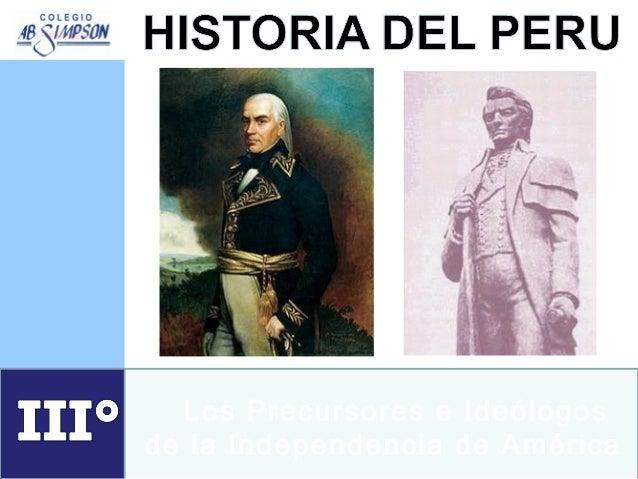 Los Precursores e Ideólogos de la Independencia de América