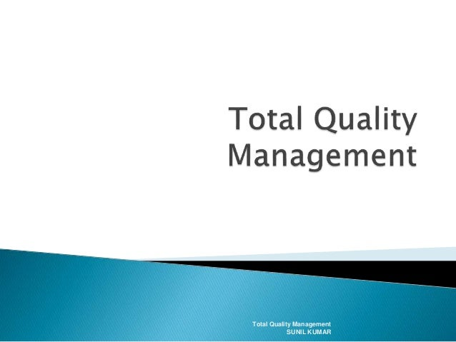 Total Quality Management SUNIL KUMAR