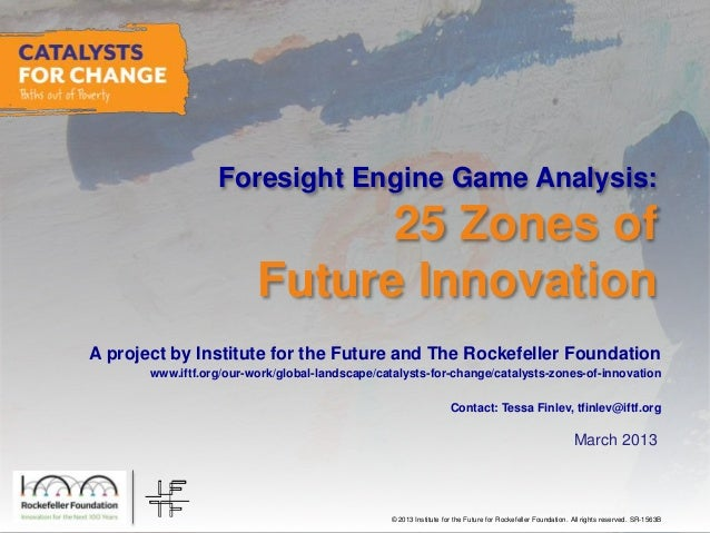 © 2013 Institute for the Future for Rockefeller Foundation. All rights reserved. SR-1563B © 2013 Institute for the Future....
