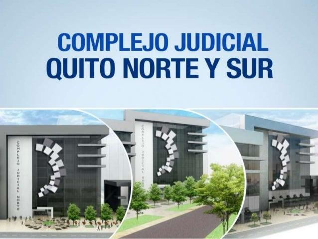 COMPLEJO JUDICIAL QUITO NORTE UBICACIÓN: AV. RÍO AMAZONAS ENTRE ALFONSO PEREIRA Y VILLALENGUA PLAZA DEPORTIVA BANCO DEL PI...