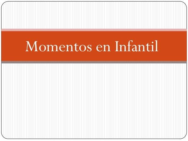 Momentos en Infantil