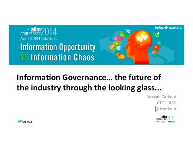 #AIIM14  #AIIM14   #AIIM14   Informa(on  Governance…  the  future  of   the  industry  through  the...