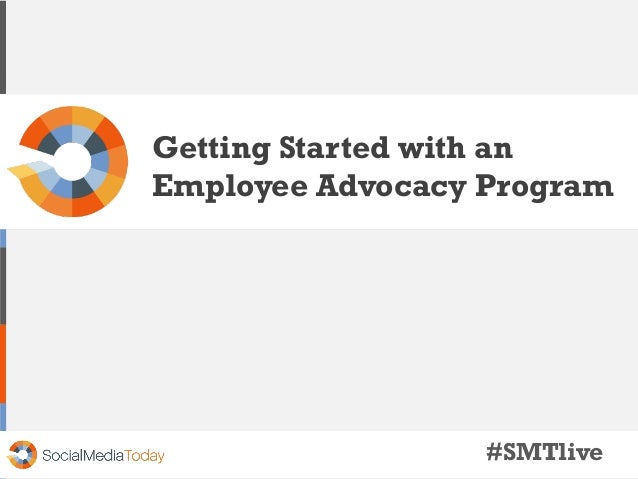 Getting Started with an Employee Advocacy Program #SMTlive