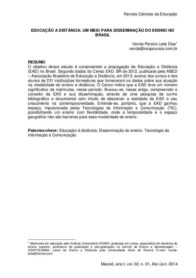 Revista Ciências da Educação Maceió, ano I, vol. 02, n. 01, Abr./Jun. 2014 EDUCAÇÃO A DISTÂNCIA: UM MEIO PARA DISSEMINAÇÃO...