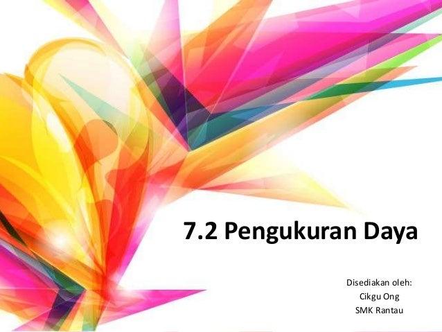 7.2 Pengukuran Daya Disediakan oleh: Cikgu Ong SMK Rantau