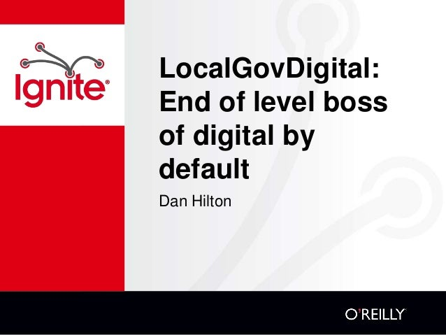LocalGovDigital:  End of level boss  of digital by  default  Dan Hilton