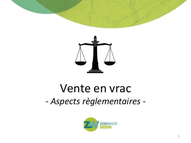 Vente en vrac - Aspects règlementaires - 1