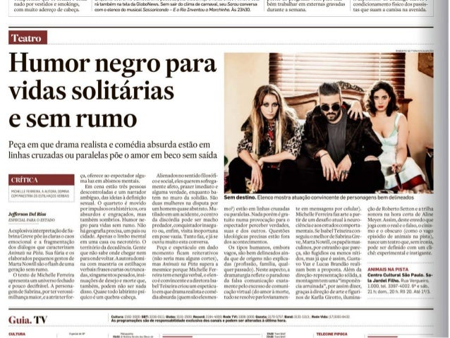 globo teatro 14/01/2015 11h28 - Atualizado em 14/01/2015 11h28 Michelle Ferreira estreia novo espetáculo no Centro Cultura...
